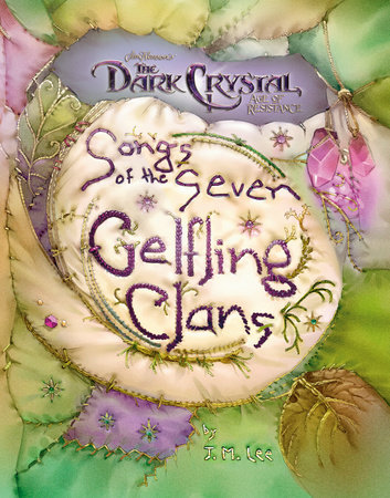 Songs of the Seven Gelfling Clans by J. M. Lee
