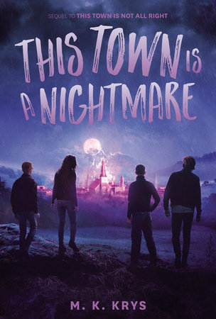 This Town Is a Nightmare by M. K. Krys