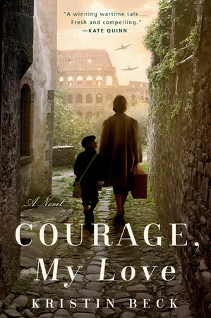 Courage, My Love by Kristin Beck