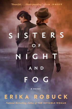 Sisters of Night and Fog by Erika Robuck
