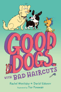 Good Dogs with Bad Haircuts