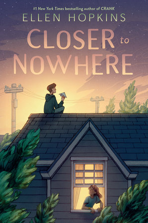 Closer to Nowhere by Ellen Hopkins