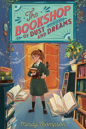 The Bookshop of Dust and Dreams by Mindy Thompson
