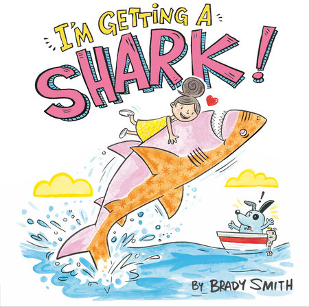 I'm Getting a Shark! by Brady Smith