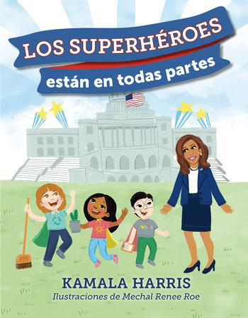 Los Superhéroes están en Todas Partes by Kamala Harris