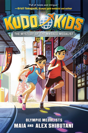 Kudo Kids: The Mystery of the Masked Medalist by Maia Shibutani, Alex Shibutani and Michelle Schusterman