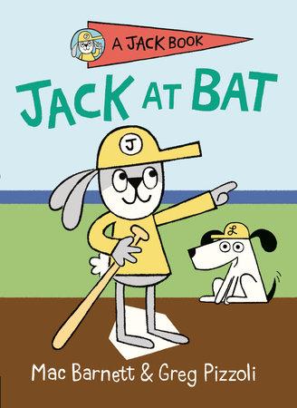 Jack at Bat by Mac Barnett