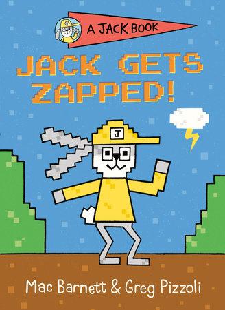 Jack Gets Zapped! by Mac Barnett