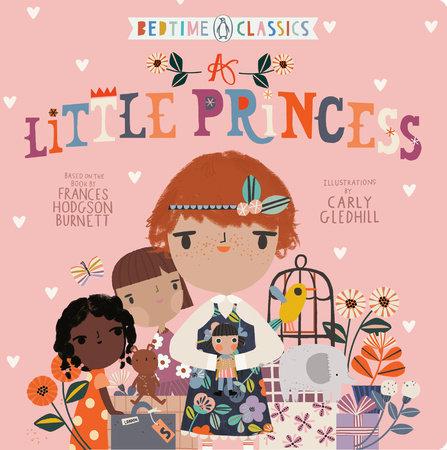 A Little Princess by Frances Hodgson Burnett and Carly Gledhill