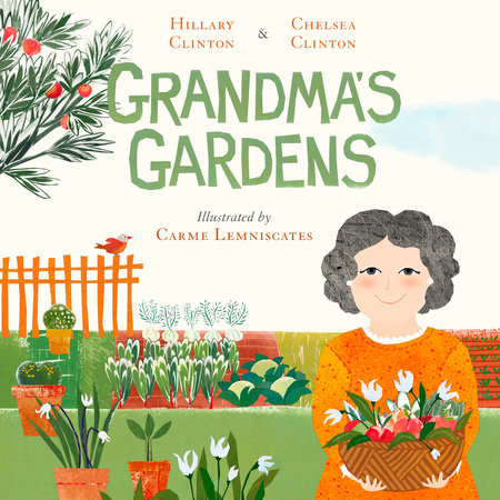 Grandma's Gardens by Hillary Clinton and Chelsea Clinton