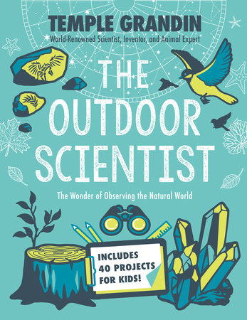 The Outdoor Scientist by Temple Grandin, Ph.D.