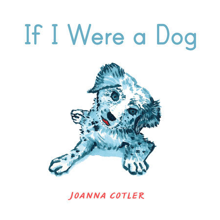 If I Were a Dog by Joanna Cotler