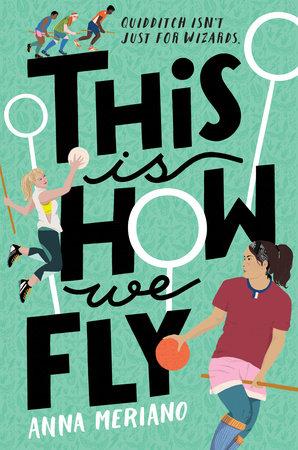 This Is How We Fly by Anna Meriano: 9780593116876 | PenguinRandomHouse.com:  Books