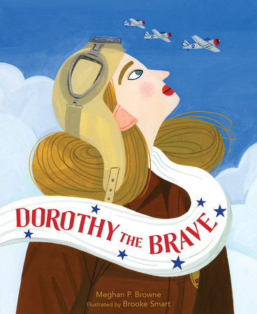 Dorothy the Brave by Meghan P. Browne