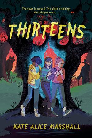 Thirteens by Kate Alice Marshall: 9780593117040 | PenguinRandomHouse.com:  Books