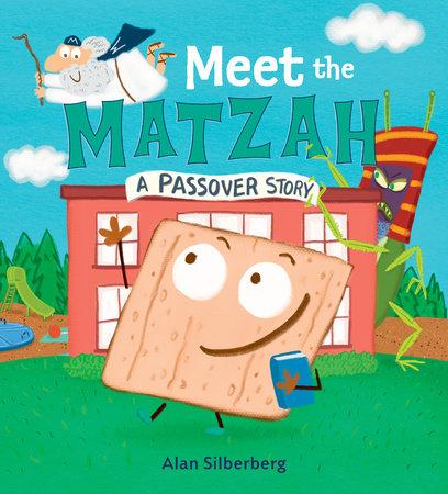Meet the Matzah by Alan Silberberg