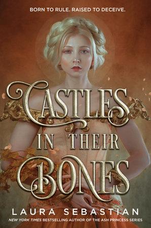 Castles in Their Bones by Laura Sebastian