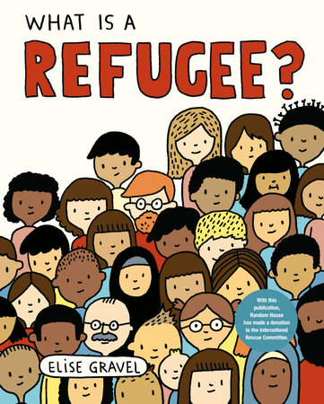 What Is a Refugee? by Elise Gravel