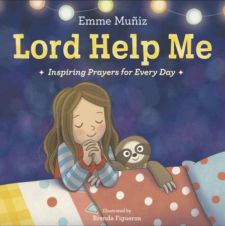 Lord Help Me by Emme Muñiz