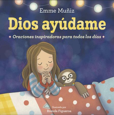 Dios Ayúdame (Lord Help Me Spanish Edition) by Emme Muñiz