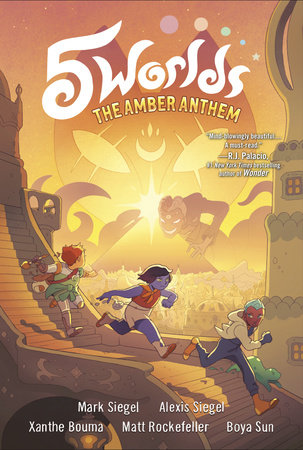 5 Worlds Book 4: The Amber Anthem by Mark Siegel,Alexis Siegel
