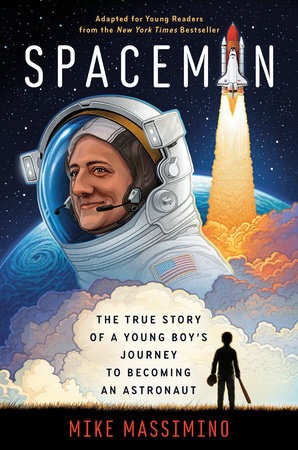 Spaceman (Adapted for Young Readers) by Mike Massimino
