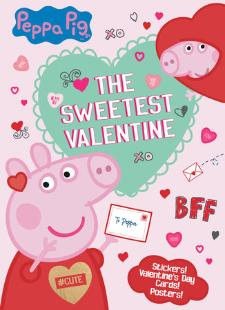 The Sweetest Valentine (Peppa Pig) by Mary Man-Kong