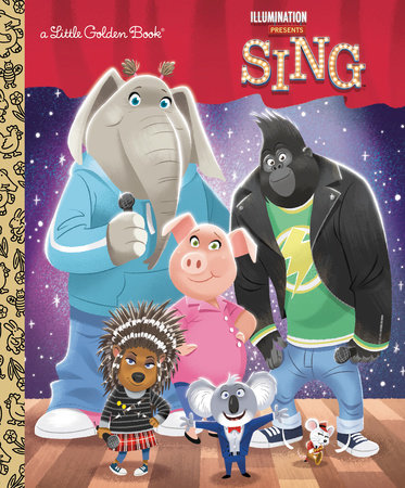 Illumination's Sing Little Golden Book by Arie Kaplan; illustrated by Elsa Chang