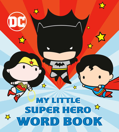 My Little Super Hero Word Book (DC Justice League) by Random House
