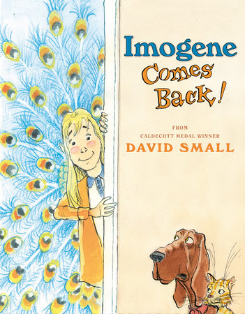 Imogene Comes Back! by David Small