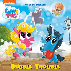 Bubble Trouble (Corn & Peg)