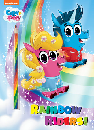 Rainbow Riders! (Corn & Peg) by Golden Books