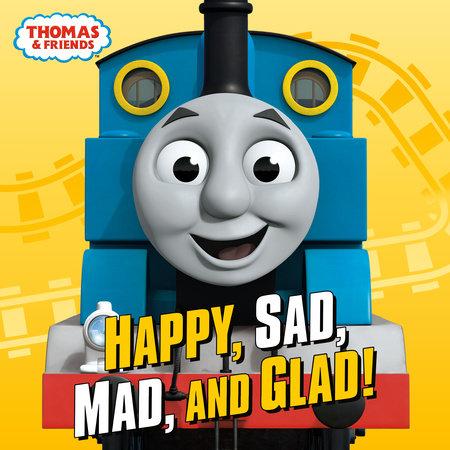 Happy, Sad, Mad, and Glad! (Thomas & Friends) by Random House