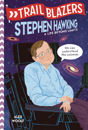 Trailblazers: Stephen Hawking by Alex Woolf