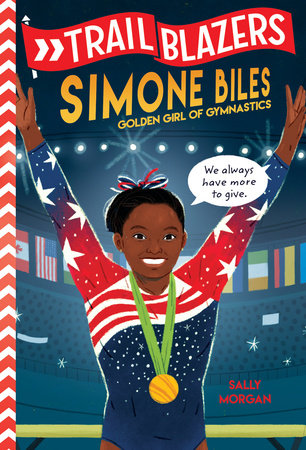 Trailblazers: Simone Biles by Sally J. Morgan