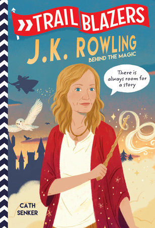 Trailblazers: J.K. Rowling by Cath Senker