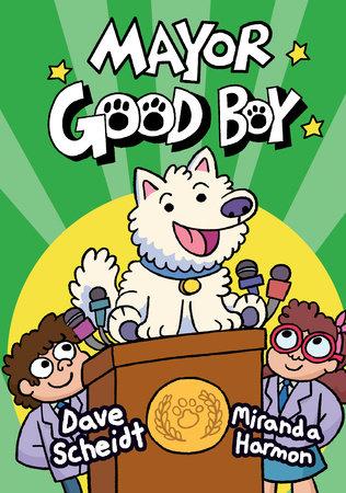 Mayor Good Boy by Dave Scheidt