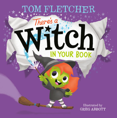 There's a Witch in Your Book by Tom Fletcher; illustrated by Greg Abbott