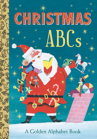 Christmas ABCs: A Golden Alphabet Book by Andrea Posner-Sanchez