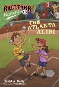 Ballpark Mysteries #18: The Atlanta Alibi