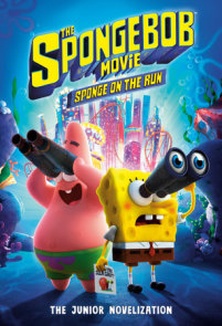 The SpongeBob Movie: Sponge on the Run: The Junior Novelization (SpongeBob  SquarePants)