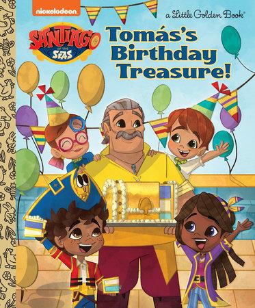 Tomás's Birthday Treasure! (Santiago of the Seas) by Frank Berrios