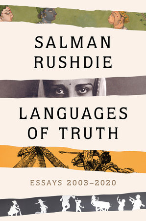 Languages of Truth by Salman Rushdie