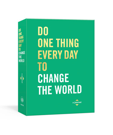 Do One Thing Every Day to Change the World by Robie Rogge and Dian G. Smith
