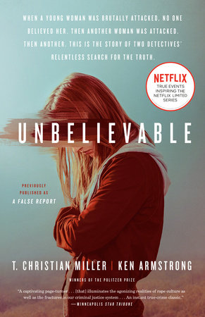 Unbelievable (Movie Tie-In) by T. Christian Miller and Ken Armstrong