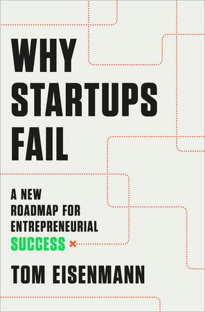 Why Startups Fail by Tom Eisenmann
