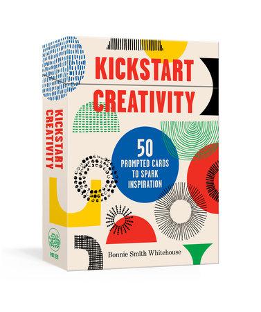 Kickstart Creativity by Bonnie Smith Whitehouse