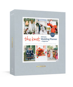 The Knot Ultimate Wedding Planner and Organizer, Revised and Updated