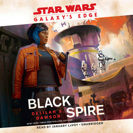 Galaxy's Edge: Black Spire (Star Wars) by Delilah S. Dawson