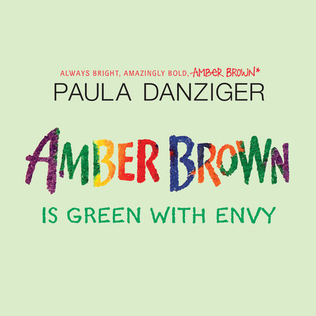 Amber Brown is Green with Envy by Paula Danziger